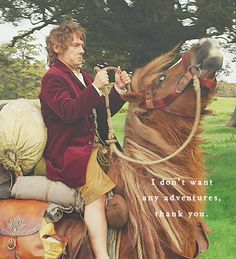"""Mister Baggins, of Number One Bagshot Row, was proud to say that he was perfectly normal, thank you very much."" <-- THIS"