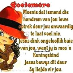 Goeie More, Morning Messages, Afrikaans, Bible Quotes, Poems, Prayers, Gallery, Bible Scripture Quotes, Poetry