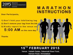 MARATHON INSTRUCTIONS Dear Participants, 1) Don't fold your bib/timing tag 2) Don't remove your tag from the bib 3) Kindly report to the venue on 5.00 AM on the race day. Thanks http://sabarmatimarathon.net/ #RelianceSabarmatiMarathon #Marathon #GujaratMarathon
