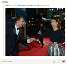 """And in that moment i swear we were all natalie portman"" :') Tom hiddleston"