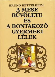 Marci fejlesztő és kreatív oldala: Bruno Bettelheim - A mese bűvölete és a bontakozó ... Children's Literature, Brunei, Teaching, School, Book, Books, Schools, Learning, Education