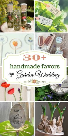 30+ Handmade Favors for a Garden Wedding - some you can make and some you can buy handmade. I love love love these!!