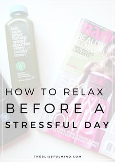 Have a test, interview, or a presentation coming up soon? Maybe you've got back to school worries? Click to read 10 ways to relax before a stressful day!