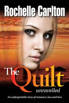 The Quilt: Unravelled. An unforgettable story of romance, loss and love. - Kindle edition by Rochelle Carlton. Literature & Fiction Kindle eBooks @ Amazon.com.