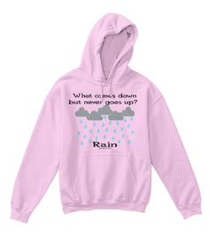 What Comes Down   But Never Goes Up?  Rain Alexander & Kent Light Pink T-Shirt Front
