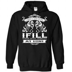 IFILL blood runs though my veins - #tshirt illustration #swag hoodie. CHEAP PRICE => https://www.sunfrog.com/Names/Ifill-Black-Hoodie.html?68278