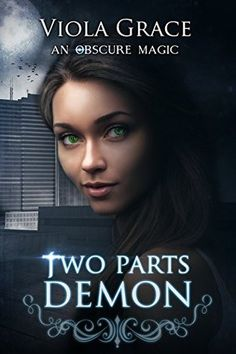 Two Parts Demon (An Obscure Magic #2) by Viola Grace
