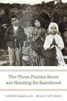 The Three Fatima Seers are Heading for Sainthood | Get Fed | A Catholic Blog to Feed Your Faith