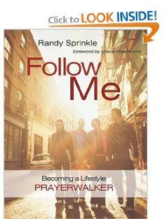 Follow Me: Becoming a Lifestyle Prayerwalker: Randy Sprinkle: 9781563099489: Amazon.com: Books