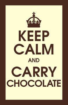 Keep Calm and Carry Chocolate