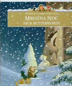 Mroźna noc - Nick Butterworth (124040) - Lubimyczytać.pl