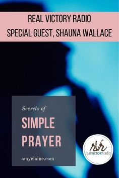 The Power of Simple Prayer with Guest Shauna Wallace • Amy Elaine