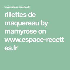 rillettes de maquereau by mamyrose on www.espace-recettes.fr