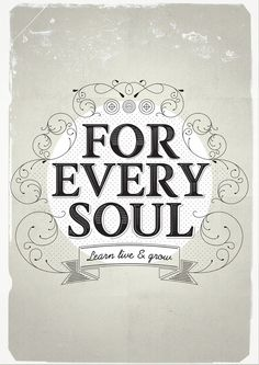 For every soul learn live and grow https://society6.com/product/every-soul_print?curator=themotivatedtype