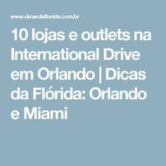 10 lojas e outlets na International Drive em Orlando | Dicas da Flórida: Orlando e Miami