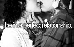 be in a perfect relationship