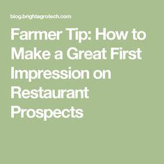 Farmer Tip: How to Make a Great First Impression on Restaurant Prospects