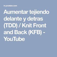 Aumentar tejiendo delante y detras (TDD) / Knit Front and Back (KFB) - YouTube