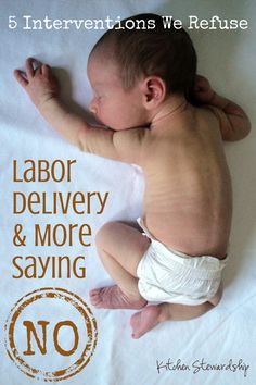 5 Interventions I Refuse During Labor and Delivery