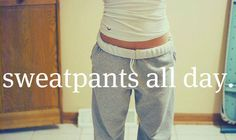 true story! as much as i like to dress up during the day, i love my pajama and sweatpants too :)