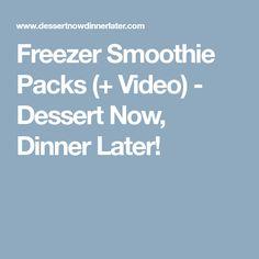 Freezer Smoothie Packs (+ Video) - Dessert Now, Dinner Later!