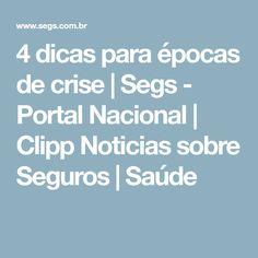 4 dicas para épocas de crise   Segs - Portal Nacional   Clipp Noticias sobre Seguros   Saúde