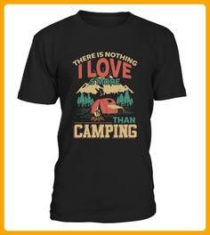 There Is Nothing I love Camping - Camping shirts (*Partner-Link)