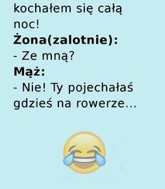 Nie do końca przemyślana riposta męża... ;) - Zgrywne.pl - Humor i Sentencje Weekend Humor, Cata, Jokes, Husky Jokes, Memes, Funny Pranks, Lifting Humor, Humor, Pranks
