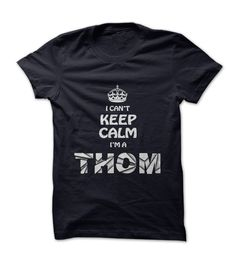 """If youre a THOM then this shirt is for you! Show your strong THOM Pride by wearing this """"I Cant Keep Calm Im a THOM"""" shirt today."""
