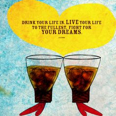 #Tall #dark and #TEArrific Iced tea shared with friends or any beverage shared with #friends. What my #Tea says to me August 31 -Drink YOUR life in. Live your life to the fullest, fight for YOUR #dreams!  (What my #Tea says to me is a daily illustrated series created by Jennifer R. Cook )