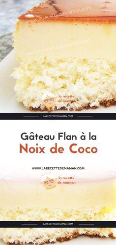 Gâteau Flan à la Noix de Coco – La Recette de maman