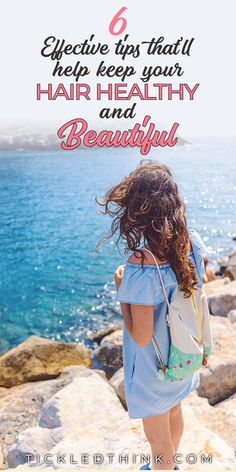 6 Effective Tips that will help keep your Hair Healthy and Beautiful