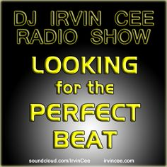 "Right now in full force on Cuebase FM BLUE. Irvin Cee's radio show ""Looking f/t Perfect Beat"" http://www.cuebase-fm.de/blue/"