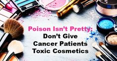 Stop Giving Cancer Patients Toxic Cosmetics to 'Look Good, Feel Better' Stop #pinkwashing #thinkbeforeyoupink