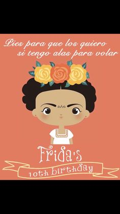 Our cute custom Frida Kahlo invites from ETSY inspired by Lil Libros (shop:perfectpartyparade)