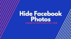 How to Hide My Photos on Facebook   Hide Facebook Photos