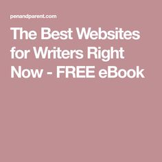 The Best Websites for Writers Right Now - FREE eBook