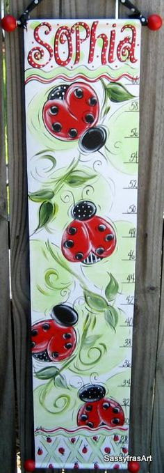 Hand Painted Lady Bug Growth Chart by SassyfrasDesignz on Etsy https://www.etsy.com/listing/55479211/hand-painted-lady-bug-growth-chart