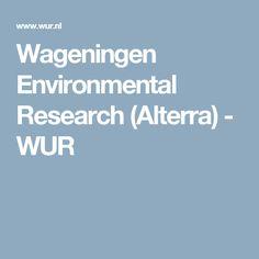 Wageningen Environmental Research (Alterra) - WUR