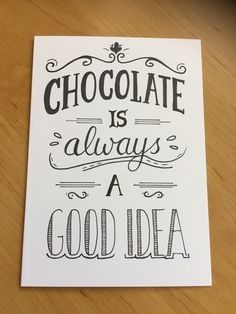 Chocolate is always a good idea.
