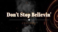 Journey - Don't Stop Believin' (Lyric Video) [HD] [HQ]