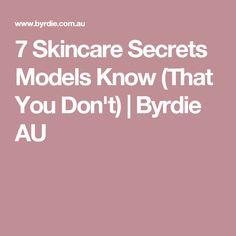 7 Skincare Secrets Models Know (That You Don't) | Byrdie AU