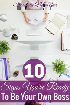 The following ten signs will help you to recognize when you might be ready to take that leap, drop your traditional job, and become your own boss.