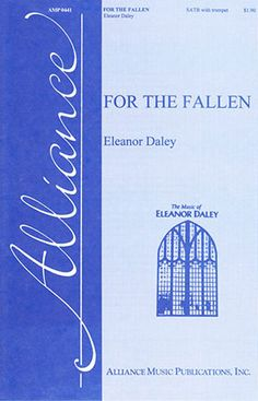 For the Fallen (SATB) by Eleanor Daley