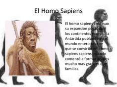 El género de primates homínidos que forma parte de la tribu de los homininis recibe el nombre de Homo. Todas las especies, a excepción del Homo sapiens (el hombre actual), se han extinguido.