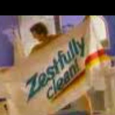 """""""You're not fully clean, unless you're Zestfully clean!"""""""