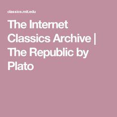 The Internet Classics Archive | The Republic by Plato