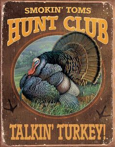 Tin Sign | Smokin' Toms Turkey Metal Tin Sign Instant decor, so very welcoming, visually appealing and a true reflection of your interest in the outdoors.  $14.50