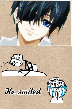 Ciel is just so cute and hot when he smiles like that otherwise he just looks like a fancy kid with fancy clothes on.
