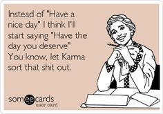 if you need humor on work then our memes are just for you… Someecards, Work Quotes, Life Quotes, Quotes About Work Stress, Karma Quotes, Positiv Quotes, Funny Quotes, Funny Memes, Jokes